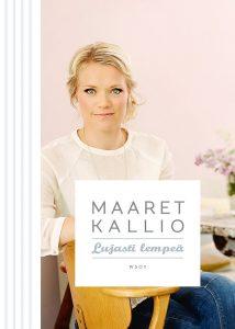 Maaret Kallio – Lujasti Lempeä