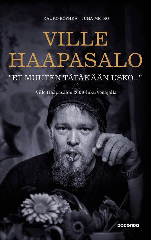 Ville Haapasalo – Et muuten usko tätäkään