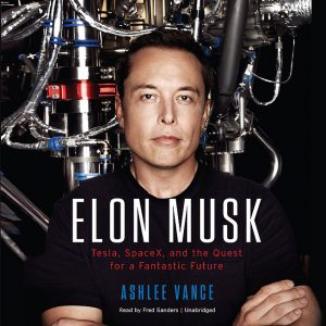 Elon Musk – Quest for a Fantastic Future